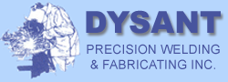 Dysant Precision Welding & Fabricating Inc.
